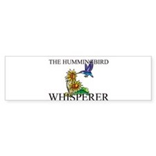 The Hummingbird Whisperer Bumper Bumper Sticker