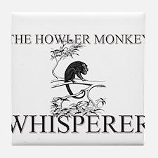 The Howler Monkey Whisperer Tile Coaster