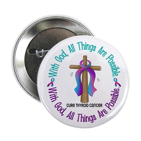 "With God THYROID CANCER 2.25"" Button"