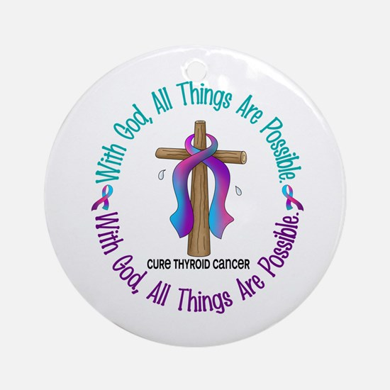 With God THYROID CANCER Ornament (Round)