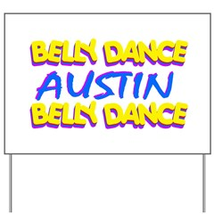 Belly Dance Austin Texas Yard Sign