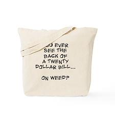 On Weed? Tote Bag