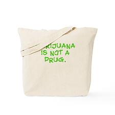 Not A Drug Tote Bag