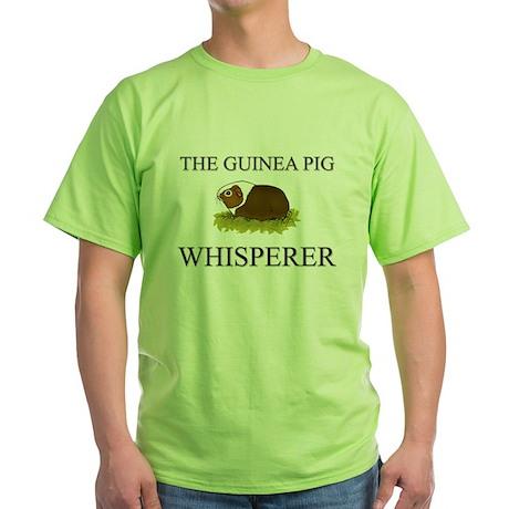 The Guinea Pig Whisperer Green T-Shirt