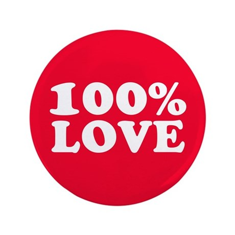 """100% LOVE 3.5"""" Button (100 pack)"""