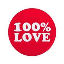 "100% LOVE 3.5"" Button"