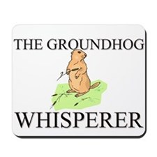 The Groundhog Whisperer Mousepad