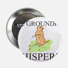 "The Groundhog Whisperer 2.25"" Button"