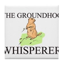 The Groundhog Whisperer Tile Coaster