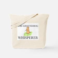 The Groundhog Whisperer Tote Bag
