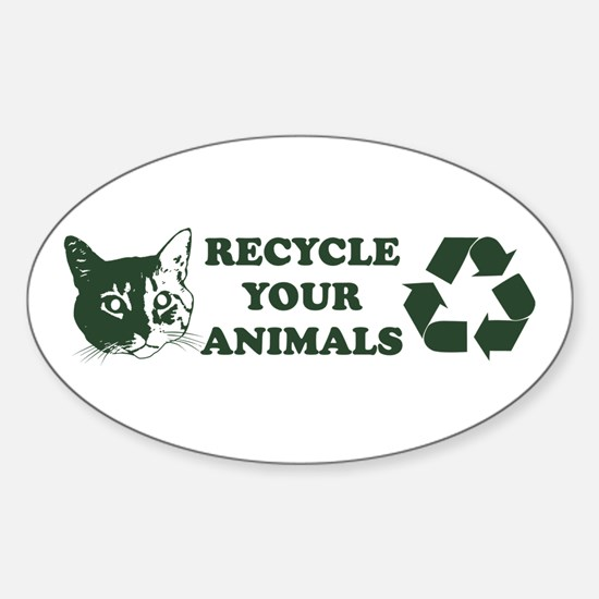 Recycle your animals Oval Decal