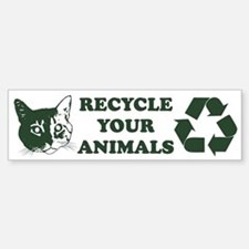 Recycle your animals Bumper Car Car Sticker
