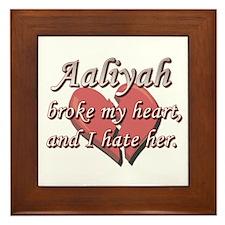 Aaliyah broke my heart and I hate her Framed Tile