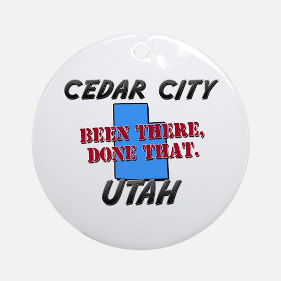 cedar city utah - been there, done that Ornament (