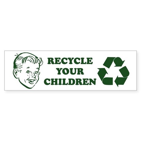 Recycle your children Sticker (Bumper 50 pk)