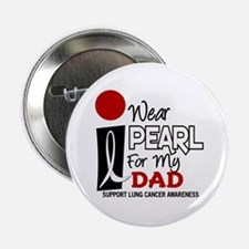 """I Wear Pearl For My Dad 9 2.25"""" Button"""