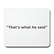 """That's What He Said"" Mousepad"