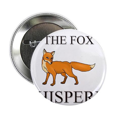 """The Fox Whisperer 2.25"""" Button (10 pack)"""