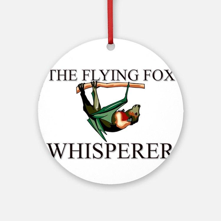 The Flying Fox Whisperer Ornament (Round)