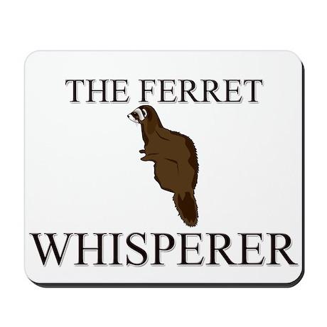 The Ferret Whisperer Mousepad