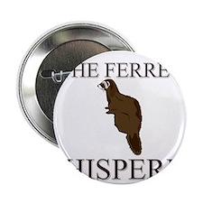 """The Ferret Whisperer 2.25"""" Button"""