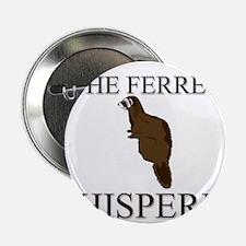 """The Ferret Whisperer 2.25"""" Button (10 pack)"""