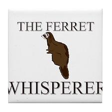 The Ferret Whisperer Tile Coaster