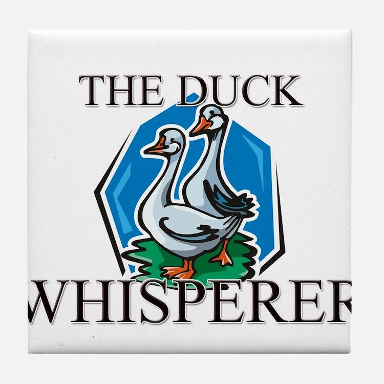The Duck Whisperer Tile Coaster