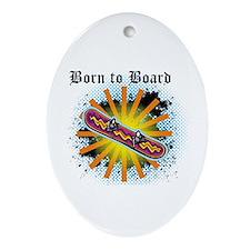 Born to Board Oval Ornament