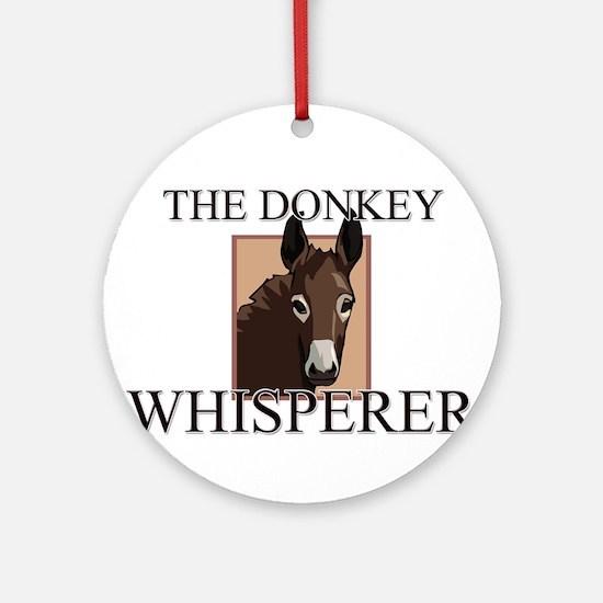 The Donkey Whisperer Ornament (Round)