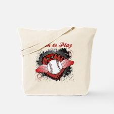 Born to Play Baseball Tote Bag