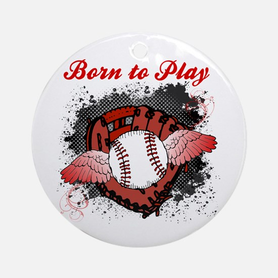 Born to Play Baseball Ornament (Round)