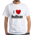 I Love Healthcare (Front) White T-Shirt