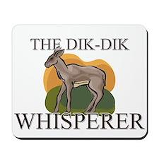 The Dik-Dik Whisperer Mousepad