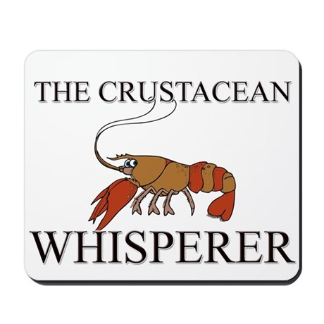 The Crustacean Whisperer Mousepad