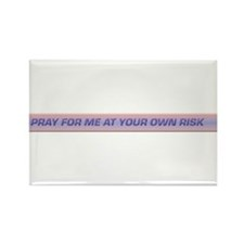Pray for Me at Your Own Risk Rectangle Magnet (10
