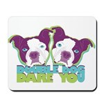 DOUBLE DOG DARE YOU Mousepad