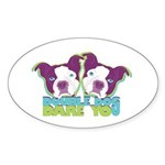 DOUBLE DOG DARE YOU Oval Sticker