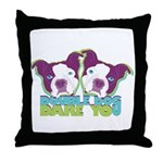 DOUBLE DOG DARE YOU Throw Pillow