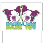 DOUBLE DOG DARE YOU Yard Sign