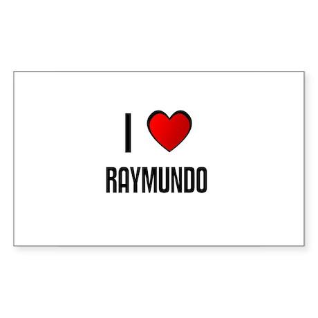 I LOVE RAYMUNDO Rectangle Sticker