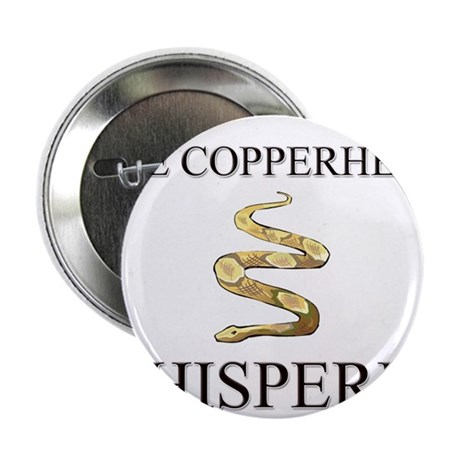 """The Copperhead Whisperer 2.25"""" Button (10 pack)"""
