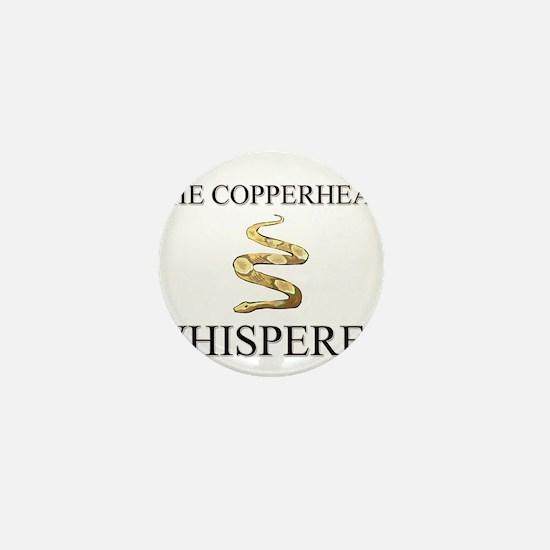The Copperhead Whisperer Mini Button