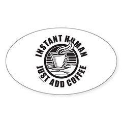 JUST ADD COFFEE Oval Sticker
