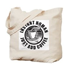 JUST ADD COFFEE Tote Bag
