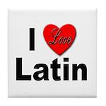 I Love Latin Tile Coaster