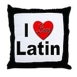 I Love Latin Throw Pillow