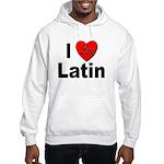 I Love Latin (Front) Hooded Sweatshirt