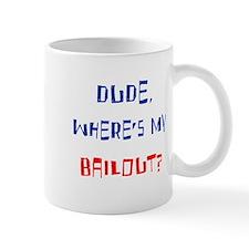 Dude Where's My Bailout Mug