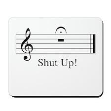 Musical Shut Up Mousepad
